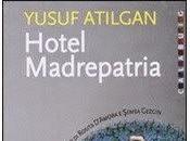 Hotel Madrepatria, Yusuf Atilgan (Calabuig)