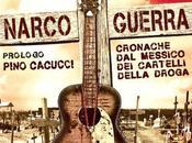NarcoGuerra. Cronache Messico Cartelli della Droga, libro uscita giugno