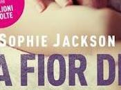 """FIOR PELLE"""" Sophie Jackson SEGNALAZIONE RECENSIONE ANTEPRIMA CHIACCHIERE"""