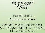 """""""Come raccontare magia delle parole"""" libro Carmen Stasio, Lecce giugno"""