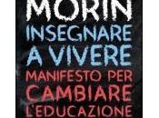 MORIN EDGAR, Insegnare vivere. Manifesto cambiare l'educazione, Raffaello Cortina Editore, 2015