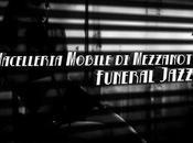 MACELLERIA MOBILE MEZZANOTTE, Funeral Jazz