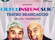"""giugno 2015 """"CIUFOLINSEGNOSCIO'"""" Teatro Brancaccio"""