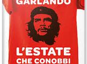 """""""L'estate conobbi Che"""" Luigi Garlando, Rizzoli"""