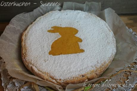 Gâteau de Pâques o Osterkuchen - la torta pasquale svizzera