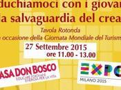 """presenta Expo2015. """"Turismo sostenibile: educhiamoci giovani alla salvaguardia creato"""""""