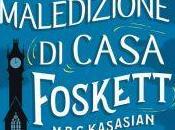 "Anteprima: MALEDIZIONE CASA FOSKETT"" M.R.C. Kasasian."