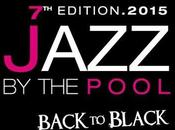 "Jazz Pool 2015. rassegna musicale bordo piscina torna alle origini ""Back Black""."