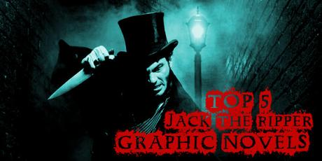 Top5 Jack the Ripper Graphic Novels
