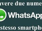 [Guida] Come avere numeri WhatsApp sullo stesso smartphone