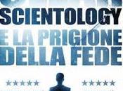 Going clear: scientology prigione della fede