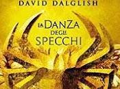 """Anteprima: """"SHADOW DANCE DANZA DEGLI SPECCHI"""" David Dalglish"""