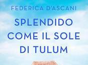 "RECENSIONE: ""Splendido come sole Tulum"" Federica D'Ascani Rizzoli Youfeel"