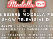 campagna #ModellaQVC vive social marketing, digital l'esperienza unica della