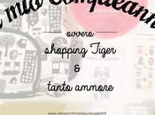 compleanno ovvero Shopping Tiger tanto ammore