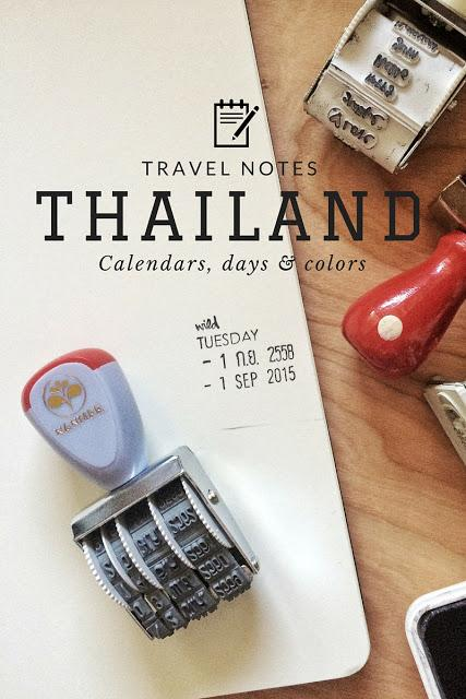 TRAVEL NOTES | Thailand: Calendars, days & colors.