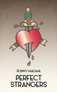 Runny Magma - Perfect Strangers