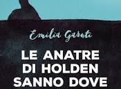 Togli Segnalibro Recensione anatre Holden sanno dove andare Emilia Garuti