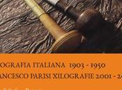 ANTICOLI CORRADO: Xilografia italiana, 1903-1950 Francesco Parisi xilografie, 2001-2015