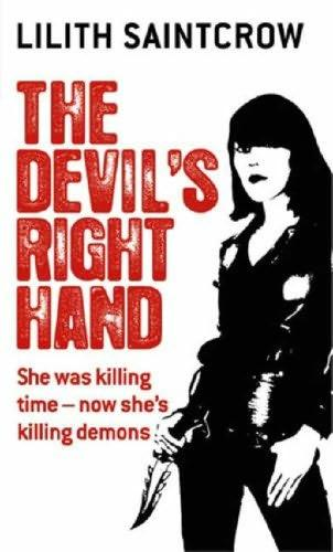 book cover of The Devil's Right Hand (Dante Valentine, book 3) by Lilith Saintcrow