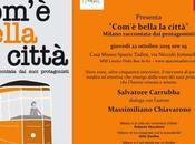 Com'è bella città: Milano raccontata protagonisti Massimiliano Chiavarone