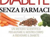 Curare diabete senza farmaci metodo scientifico aiutare nostro corpo prevenire