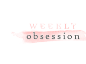 Rubrica: Weekly Obsession