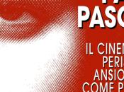 """""""Pier Paolo Pasolini. cinema come periscopio ansiolitico progetto, l'universale desiderio"""", Vincenzo Camerino"""