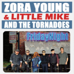 ZORA YOUNG & LITTLE MIKE AND THE TORNADOES FRIDAY NIGHT