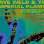 DAVE WELD & THE IMPERIAL FLAMES SLIP INTO A DREAM