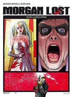 Morgan Lost - La nuova dimensione del mistero di casa Bonelli