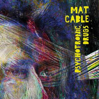 Mat Cable - Psychotronic Drugs - EP