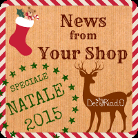 NEWS FROM YOUR SHOP - Edizione Speciale NATALE 2015