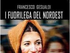 libro giorno: fuorilega Nordest Francesco Gesualdi (Dissensi edizioni)