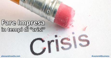 """[Guida Pratica per Imprenditori] Fare Impresa in tempi di """"crisi"""""""