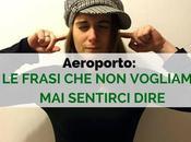 aeroporto: frasi vogliamo sentirci dire