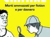 Dietro scena crimine Morti ammazzati fiction davvero Cristina Brondoni L'incontro Circolo Lettori