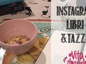 #VitadAmaranthine: Instagram, libri&tazze