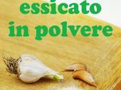 Come fare aglio essicato polvere