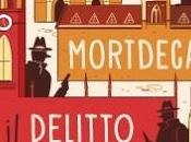 """""""Mortdecai delitto perfetto"""" Kyril Bonfiglioli, l'ultima avventura mercante d'arte vivant Charlie Mortdecai"""