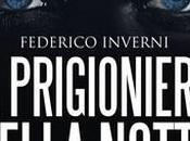 prigioniero della notte Federico Inverni