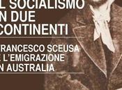 """Arriva libreria: Flavia Fodale, socialismo continenti. Francesco Sceusa l'emigrazione Australia"""", Edizioni Zisa, euro 12,00"""