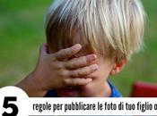regole pubblicare foto figlio line