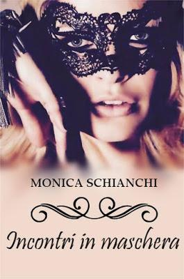 http://www.amazon.it/Incontri-maschera-Monica-Schianchi-ebook/dp/B00X6MH2DW