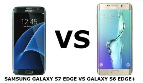 samsung galaxy s7 edge vs samsung galaxy s6 edge plus
