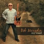 BOB MARGOLIN MY ROAD