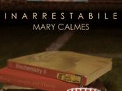 """Anteprima: """"INARRESTABILE"""" Mary Calmes."""