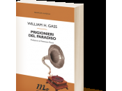 """Prigionieri paradiso"" William Gass"