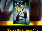 [III Tappa BlogTour] Quelle belle ragazze Karin Slaughter