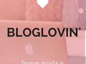 Bloglovin': breve guida buoni motivi usarlo